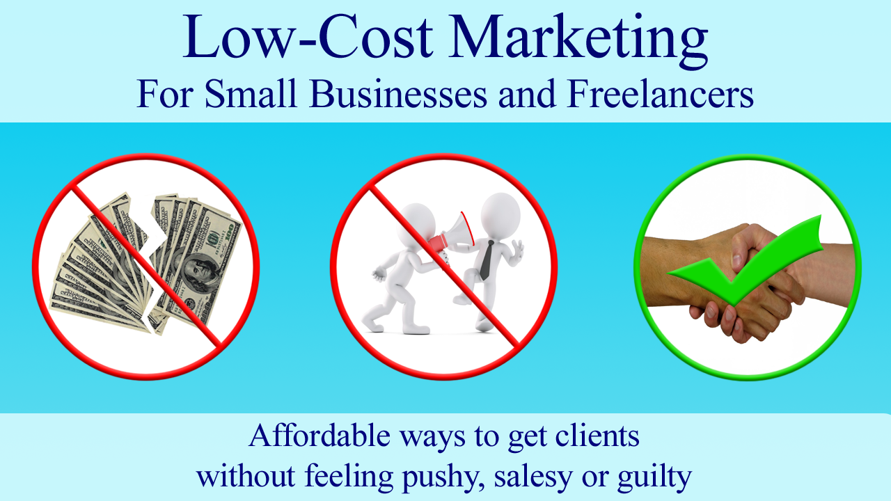 New Class - Low-Cost Marketing for Small Businesses and Freelancers