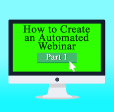 How to Create an Automated Webinar to Attract High-Paying Coaching Clients, Part 1: The Topic, Gift and Script